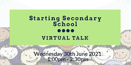 Starting Secondary School - Virtual Talk tickets