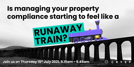 Is managing your property compliance starting to feel like a runaway train? tickets