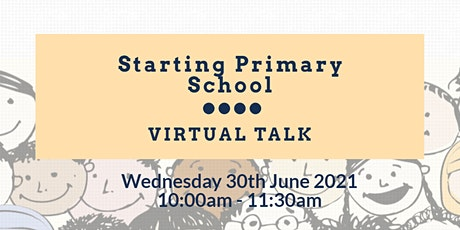 Starting Primary School - Virtual Talk tickets
