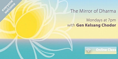 The Mirror of Dharma (Mondays at 7pm)