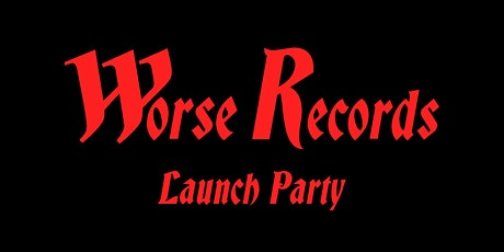 Worse Records Launch Party tickets