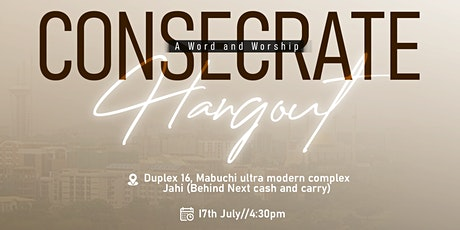 CONSECRATE - A Word and Worship Hangout With Confidence and TZAR tickets