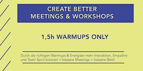 All about Warmups - Mehr Interaktion & Austausch in Meetings & Workshops Tickets