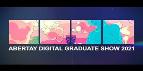 Abertay Digital Graduate Show – Slessor Garden Exhibition tickets