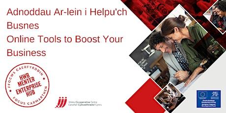 Adnoddau ar-lein i helpu'ch busnes | Online tools to boost your business tickets