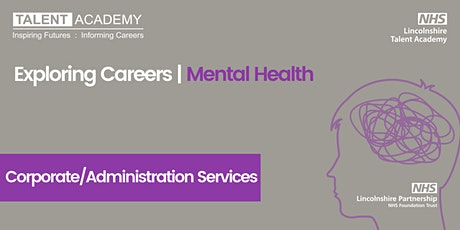 Administration - Exploring Careers | Mental Health  |  OVER 18s ONLY tickets