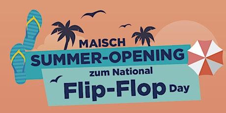 Maisch Summer-Opening / National Flip-Flop Day Tickets