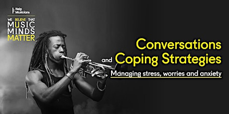 Conversations and Coping Strategies: managing stress, worries and anxiety tickets