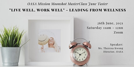 """OASA MMM June Taster: """"Live Well, Work Well"""" - Leading from Wellness tickets"""