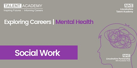Social Work - Exploring Careers | Mental Health | OVER 18s ONLY tickets