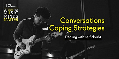 Conversations and Coping Strategies: dealing with self-doubt tickets