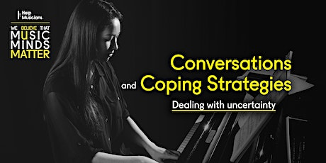 Conversations and Coping Strategies: dealing with uncertainty tickets