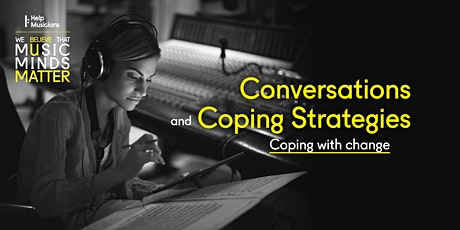 Conversations and Coping Strategies: coping with change tickets