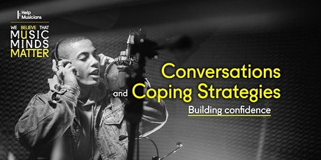 Conversations and Coping Strategies: building confidence tickets