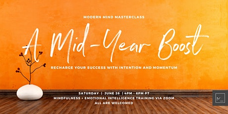 A Mid-Year Boost - Recharge Your Success With Intention And Momentum tickets