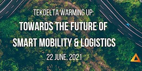 TekDelta Warming Up: Towards the Future of Smart Mobility & Logistics billets