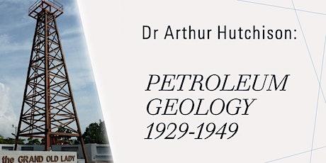 Dr.  Arthur Hutchison - Petroleum Geology 1929 to 1949 tickets