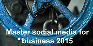 Master social media for business 2015