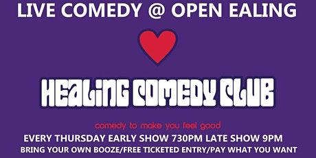 Healing Comedy Club at OPEN Ealing Early Show tickets