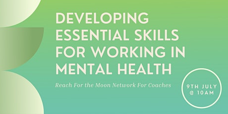Developing Essential Skills For Working In Mental Health tickets