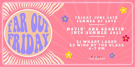Far Out Friday - Summer of Love Kick-Off at The Wharf Miami tickets