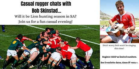 Bob Skinstad -casually candid chats - Will the Lions be hunting the Boks? tickets