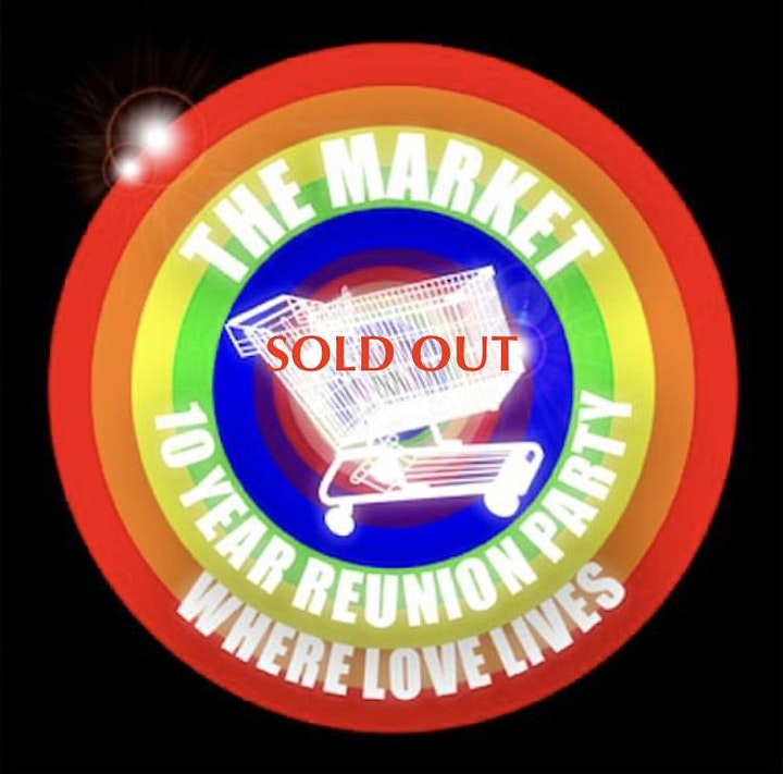 THE MARKET 10 Year Reunion Party WHERE LOVE LIVES image