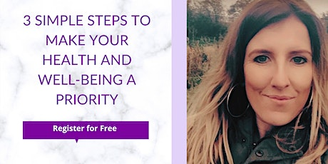 3 Simple Steps to Make Your Health and Wellbeing a Priority Tickets