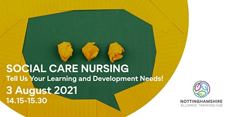 Social Care Nursing - Tell Us Your Learning and Development Needs! tickets