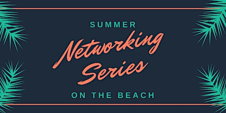 Summer Networking Series On The Beach tickets