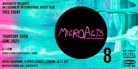 MicroActs 8 • An Evening of International Artist Film tickets