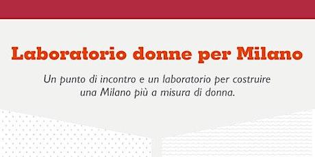 Laboratorio Donne per Milano biglietti