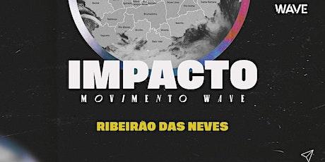 IMPACTO WAVE // Ribeirão das Neves tickets