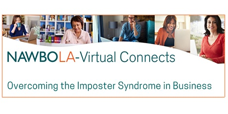 NAWBO-LA Virtual Connects  - Overcoming the Imposter Syndrome in Business tickets