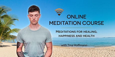 MEDITATIONS FOR HEALING, HAPPINESS AND HEALTH tickets