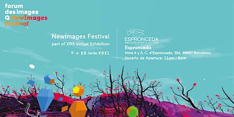 NewImages Festival 2021 (dentro del XR3 Virtual Exhibition) entradas