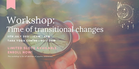 July Workshop: Time of transitional changes tickets