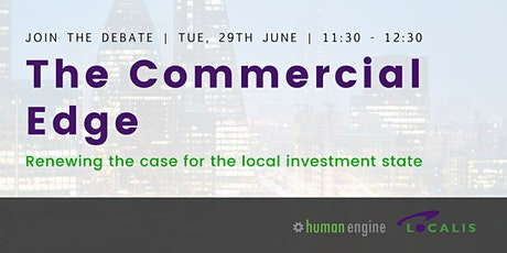 Commercial Edge: renewing the case for the local investment state - debate tickets