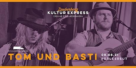 Tom & Basti • Perlesreut • Zauberberg Kultur Express Tickets