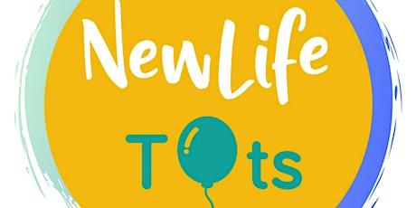 New Life Tots A tickets