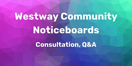 Consultation event: Westway community noticeboards tickets