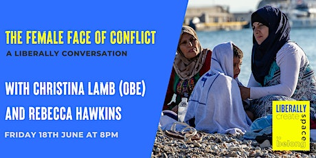 The Female Face of Conflict: A Liberally Conversation tickets