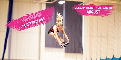 Trampoline Masterclass 23rd, 24th, 25th, 26th & 27th August tickets