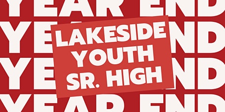 Lakeside Youth - Sr. High Year End Event tickets