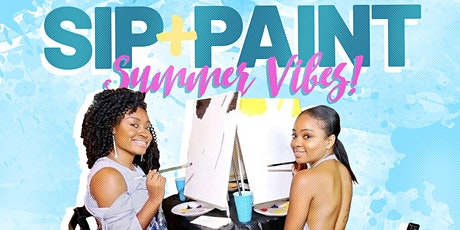 PAINT + SIP - SUMMER VIBES! (Columbia SC!) tickets