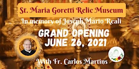 Grand Opening St.Maria Goretti Relic Museum in memory of Joseph Mario Reali tickets
