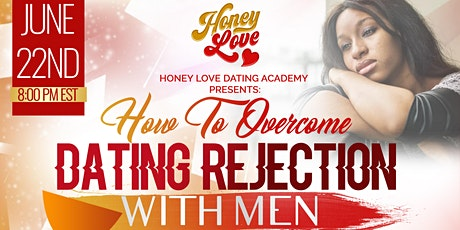 How To Overcome Dating Rejection With Men tickets