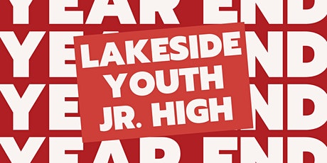 Lakeside Youth - Jr. High Year End Event tickets