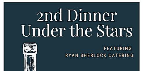 2nd Dinner Under the Stars tickets