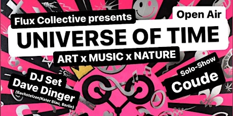UNIVERSE OF TIME - OPEN AIR featuring COUDE x DAVE DINGER x DEEP DIVE CORP billets